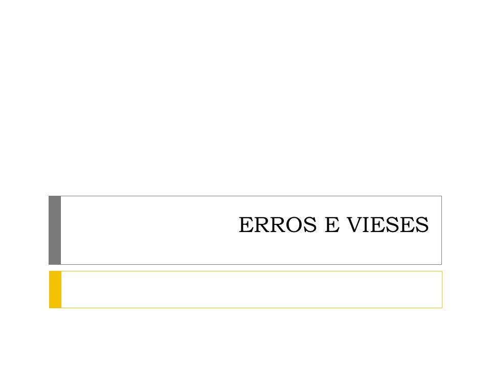 ERROS E VIESES