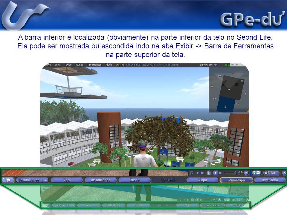 A barra inferior é localizada (obviamente) na parte inferior da tela no Seond Life.
