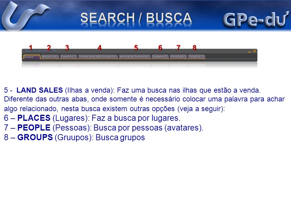 SEARCH / BUSCA 6 – PLACES (Lugares): Faz a busca por lugares.
