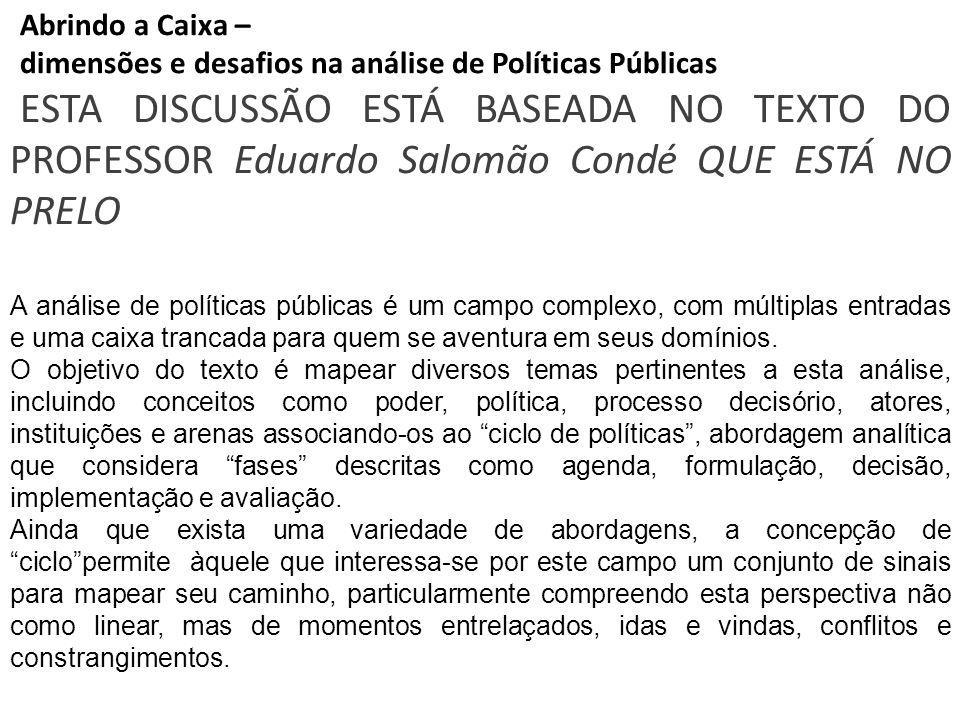 Abrindo a Caixa – dimensões e desafios na análise de Políticas Públicas.