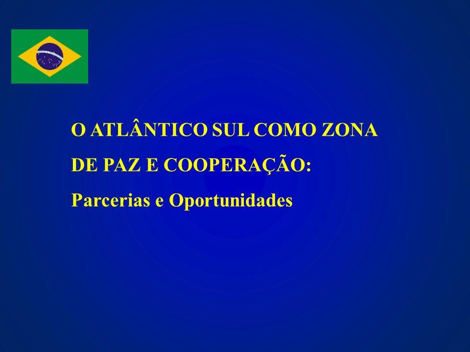 O ATLÂNTICO SUL COMO ZONA DE PAZ E COOPERAÇÃO:
