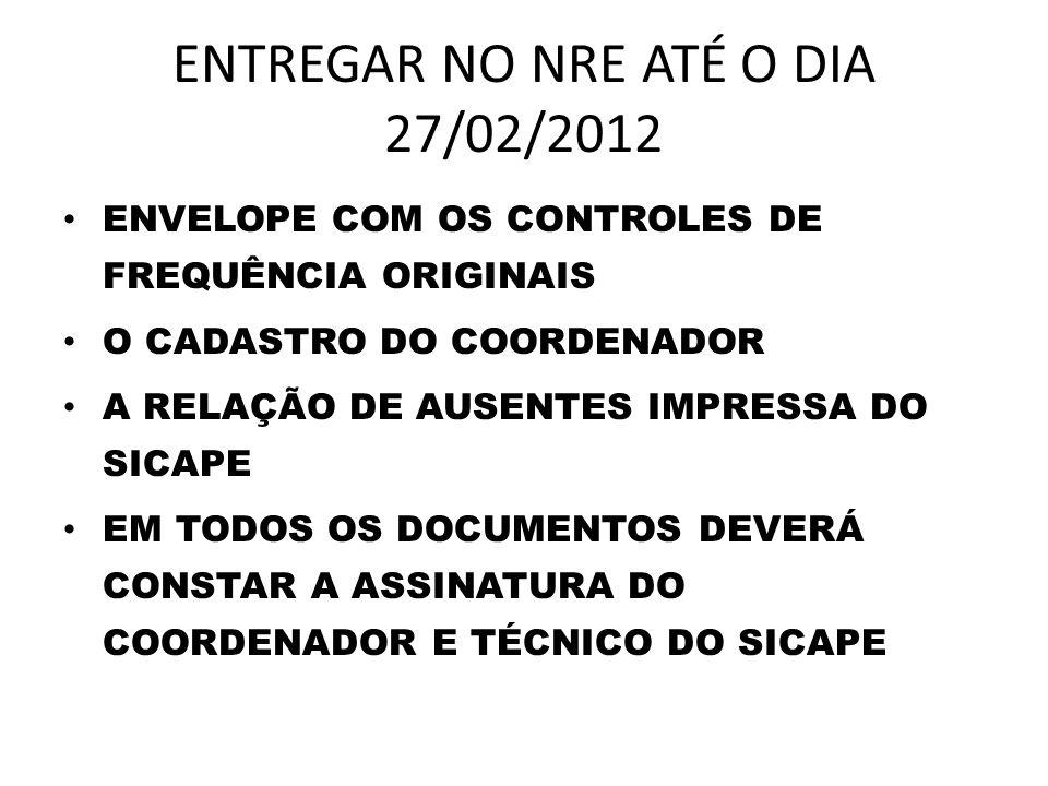 ENTREGAR NO NRE ATÉ O DIA 27/02/2012