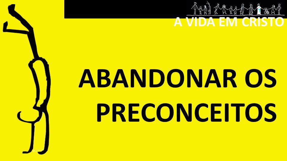 ABANDONAR OS PRECONCEITOS