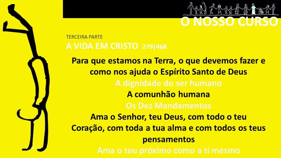 O NOSSO CURSO O NOSSO CURSO A VIDA EM CRISTO 279|468