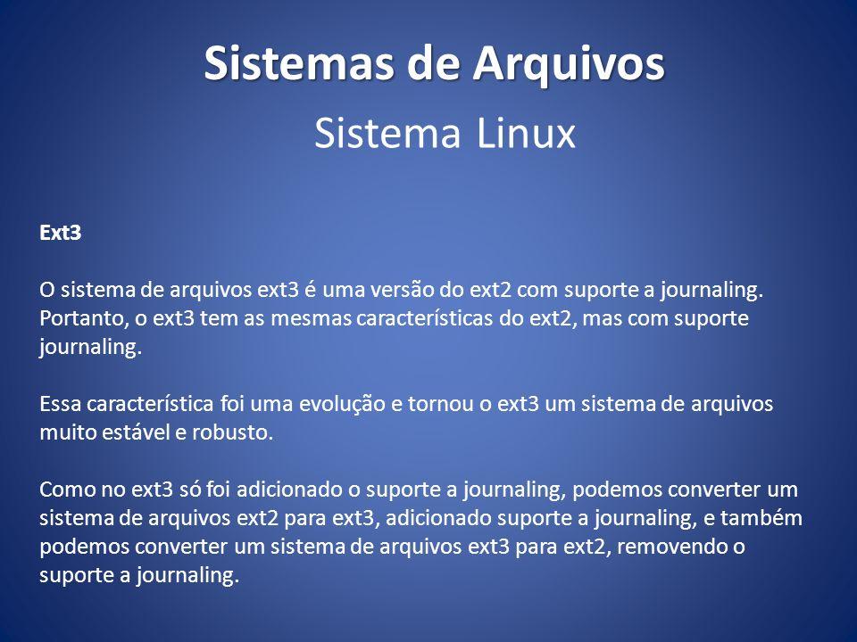 Sistemas de Arquivos Sistema Linux Ext3