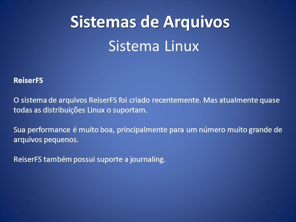 Sistemas de Arquivos Sistema Linux ReiserFS