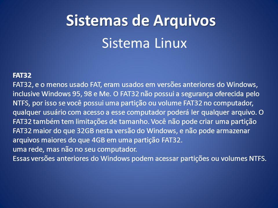 Sistemas de Arquivos Sistema Linux FAT32