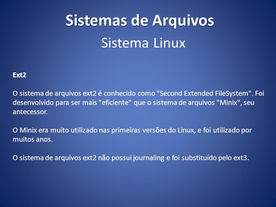 Sistemas de Arquivos Sistema Linux Ext2