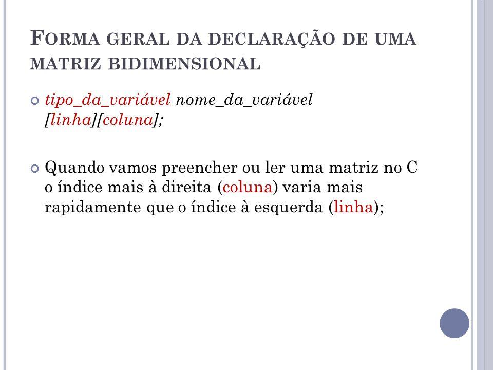 Forma geral da declaração de uma matriz bidimensional