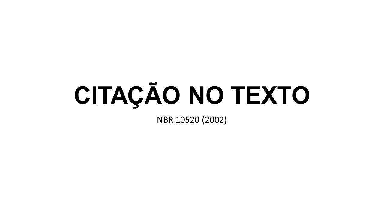 CITAÇÃO NO TEXTO NBR 10520 (2002)
