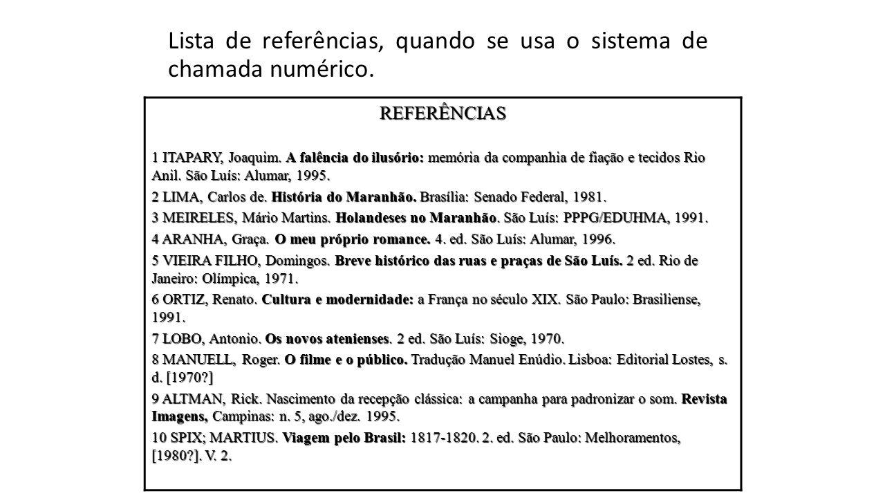 Lista de referências, quando se usa o sistema de chamada numérico.