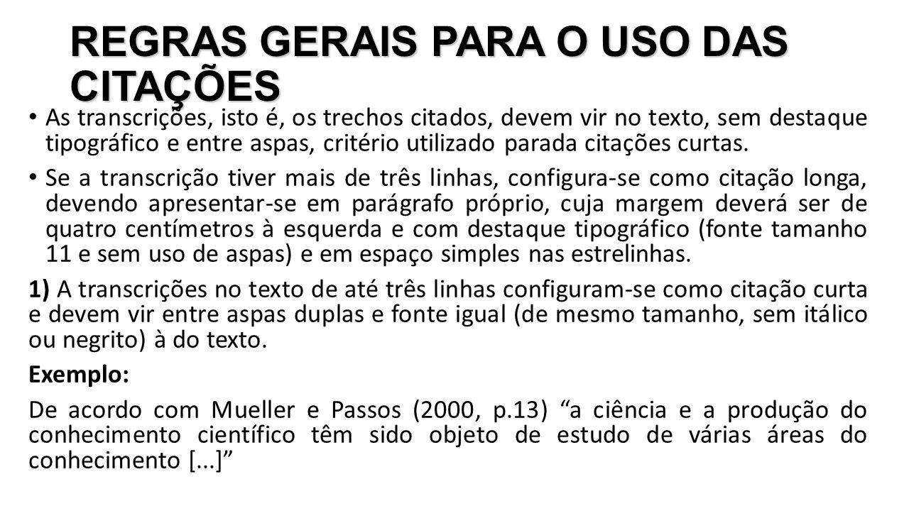 REGRAS GERAIS PARA O USO DAS CITAÇÕES