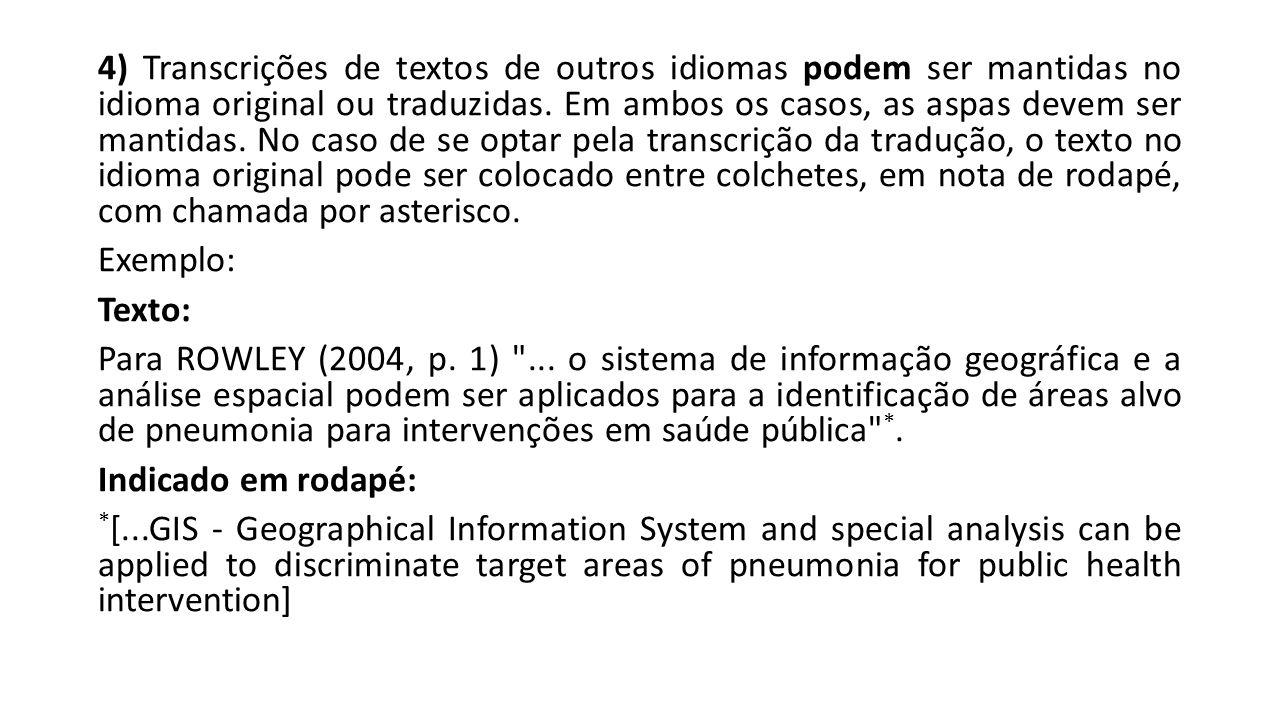 4) Transcrições de textos de outros idiomas podem ser mantidas no idioma original ou traduzidas.