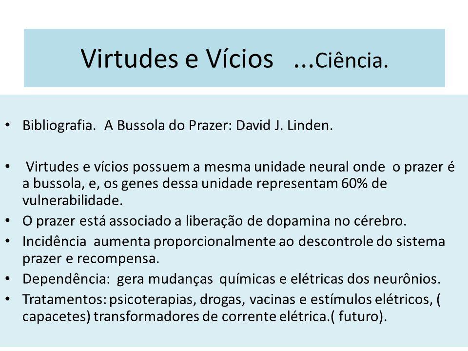 Virtudes e Vícios ...Ciência.