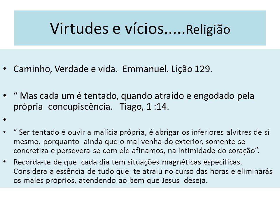 Virtudes e vícios.....Religião