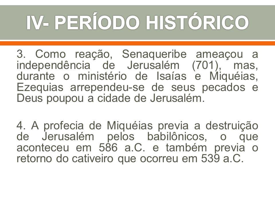 IV- PERÍODO HISTÓRICO