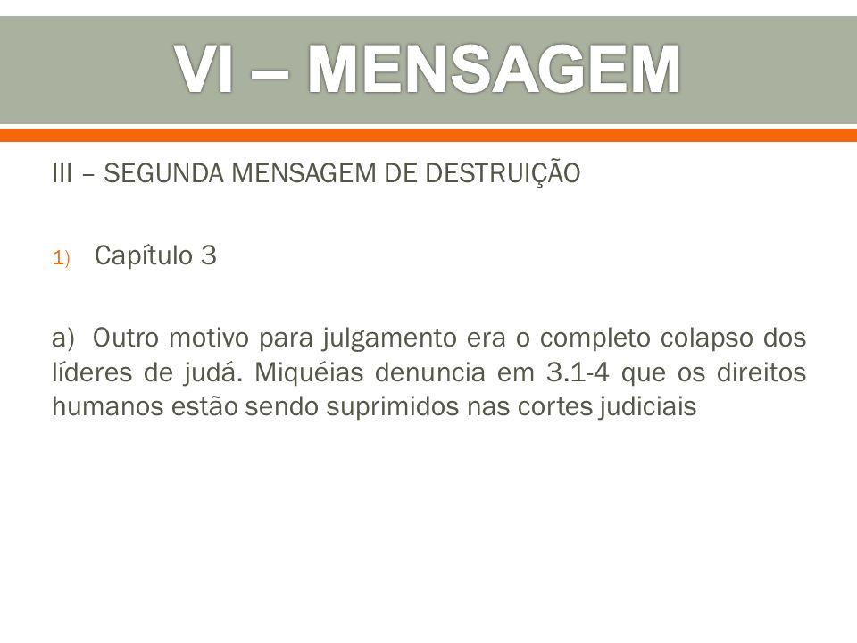 VI – MENSAGEM III – SEGUNDA MENSAGEM DE DESTRUIÇÃO Capítulo 3