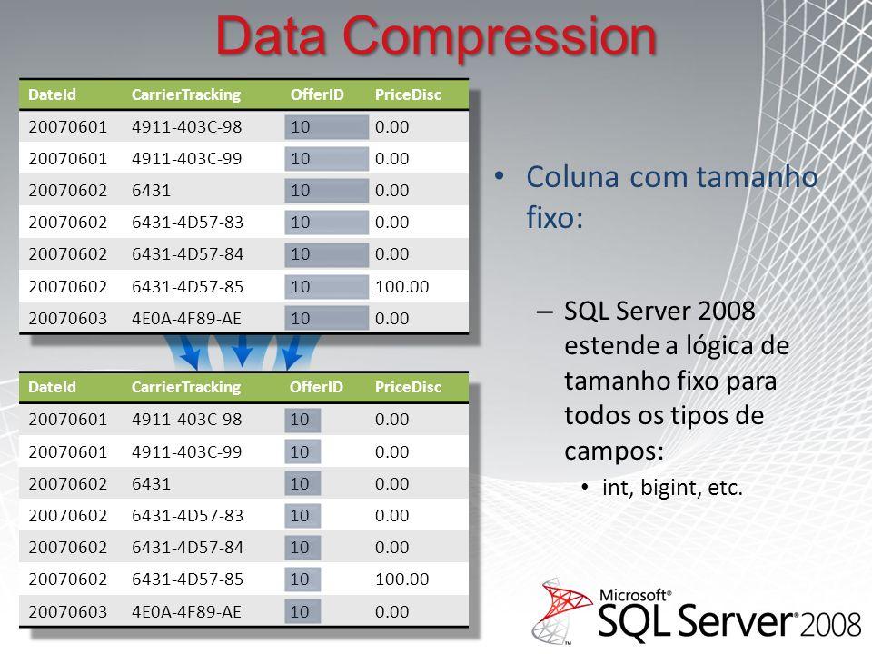 Data Compression Coluna com tamanho fixo: