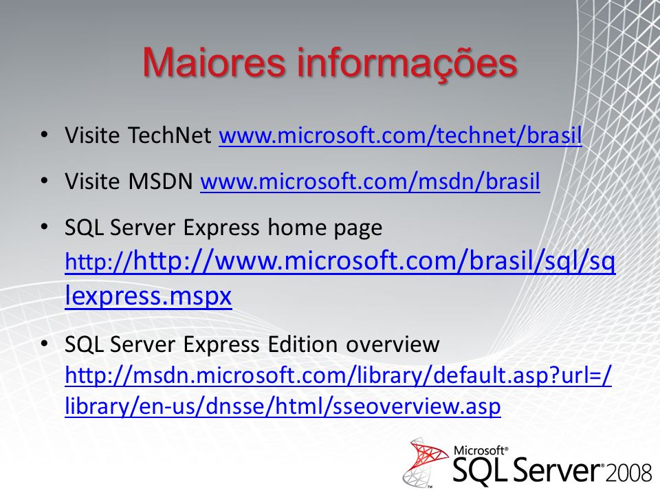 Maiores informações Visite TechNet www.microsoft.com/technet/brasil