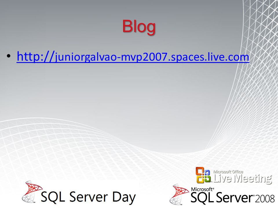 Blog http://juniorgalvao-mvp2007.spaces.live.com