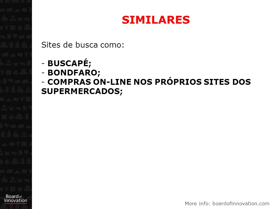 SIMILARES Sites de busca como: BUSCAPÉ; BONDFARO;