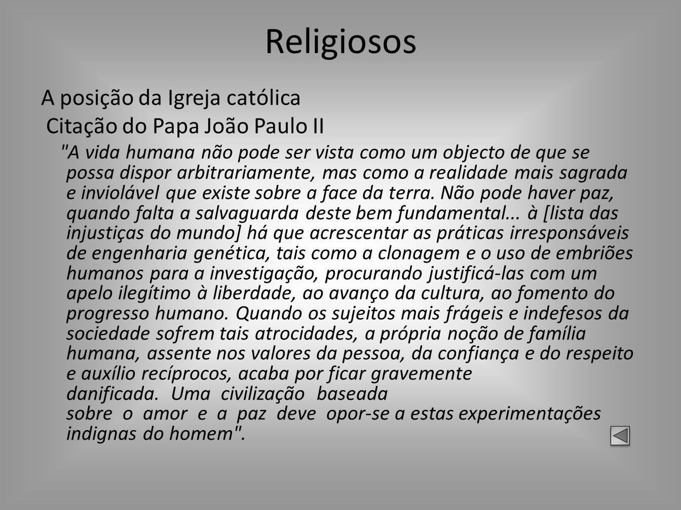 Religiosos A posição da Igreja católica Citação do Papa João Paulo II