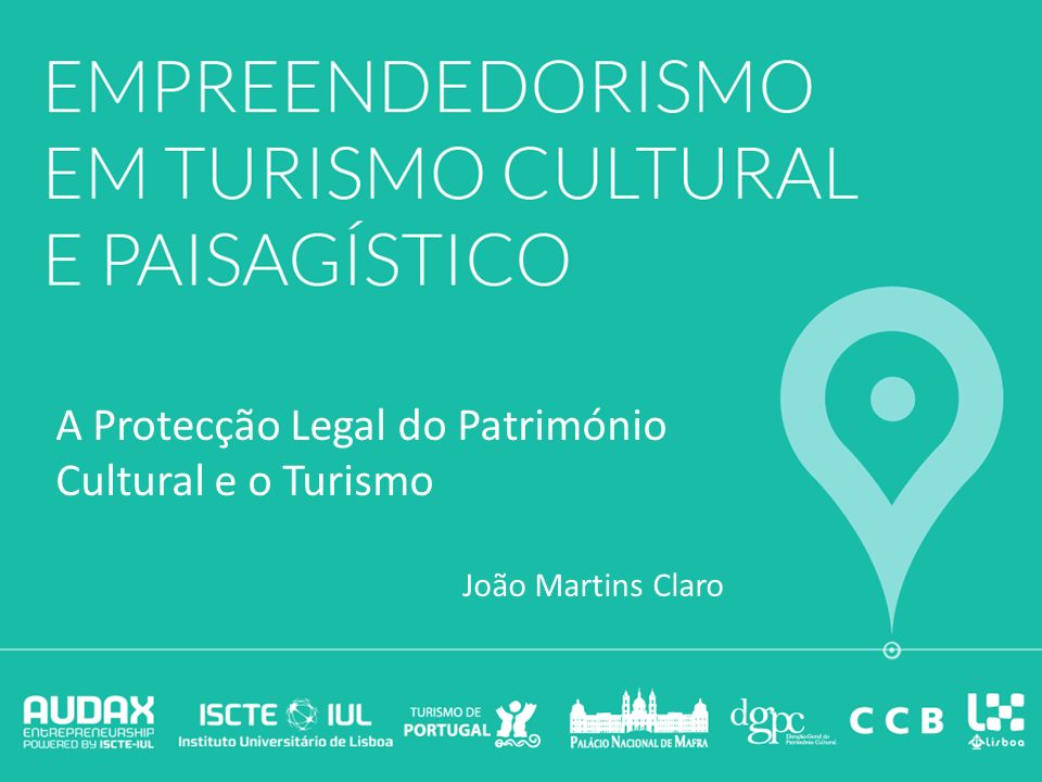 A Protecção Legal do Património Cultural e o Turismo