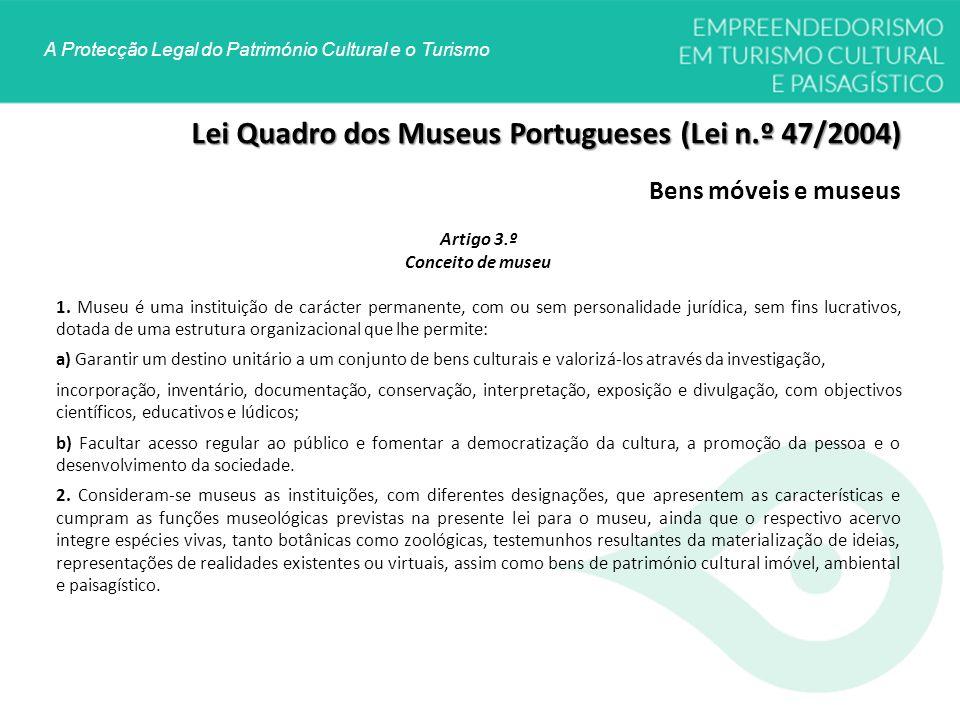 Lei Quadro dos Museus Portugueses (Lei n.º 47/2004)