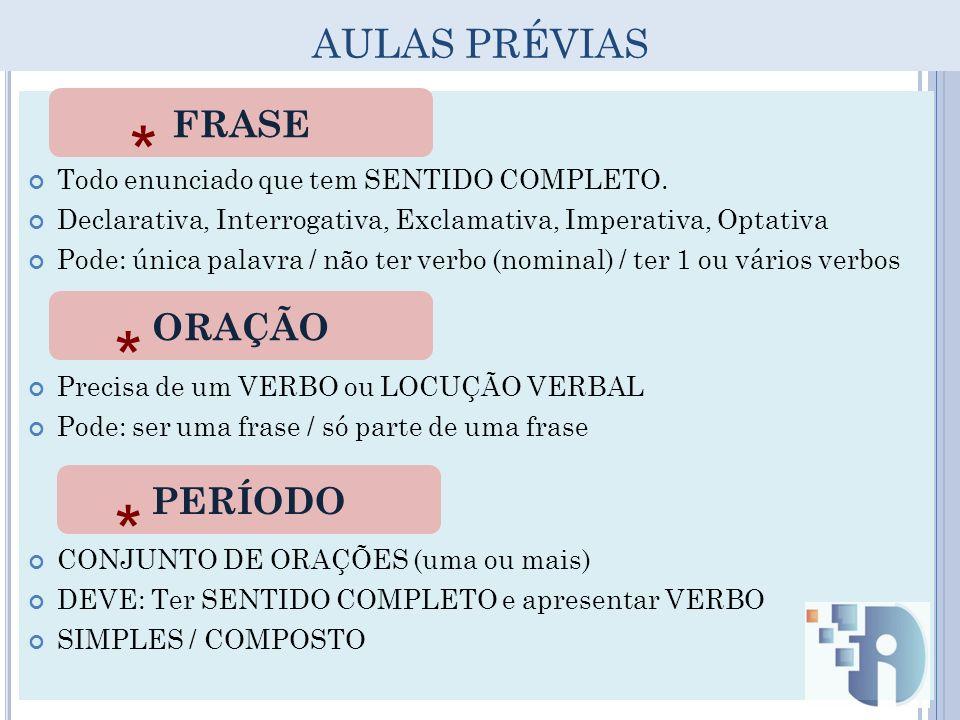 * * * AULAS PRÉVIAS FRASE ORAÇÃO PERÍODO