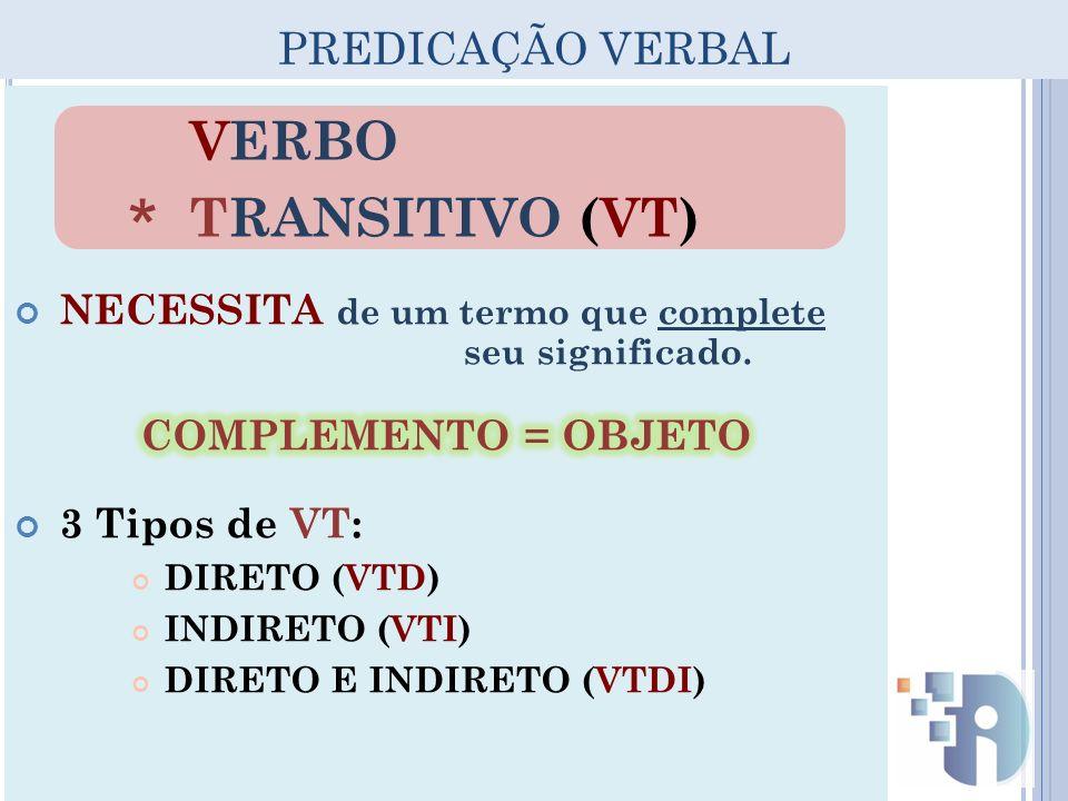 * VERBO TRANSITIVO (VT) PREDICAÇÃO VERBAL