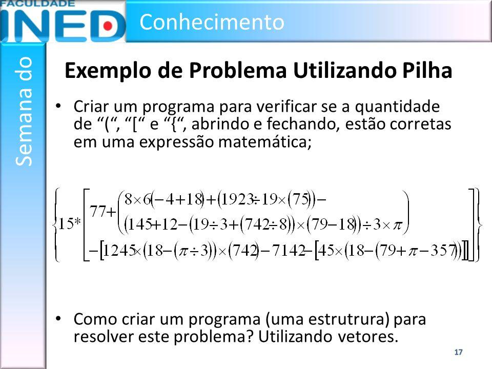 Exemplo de Problema Utilizando Pilha