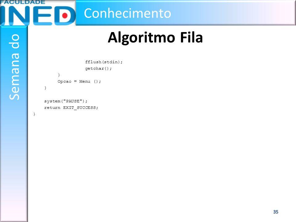 Algoritmo Fila fflush(stdin); getchar(); } Opcao = Menu (); system( PAUSE ); return EXIT_SUCCESS;
