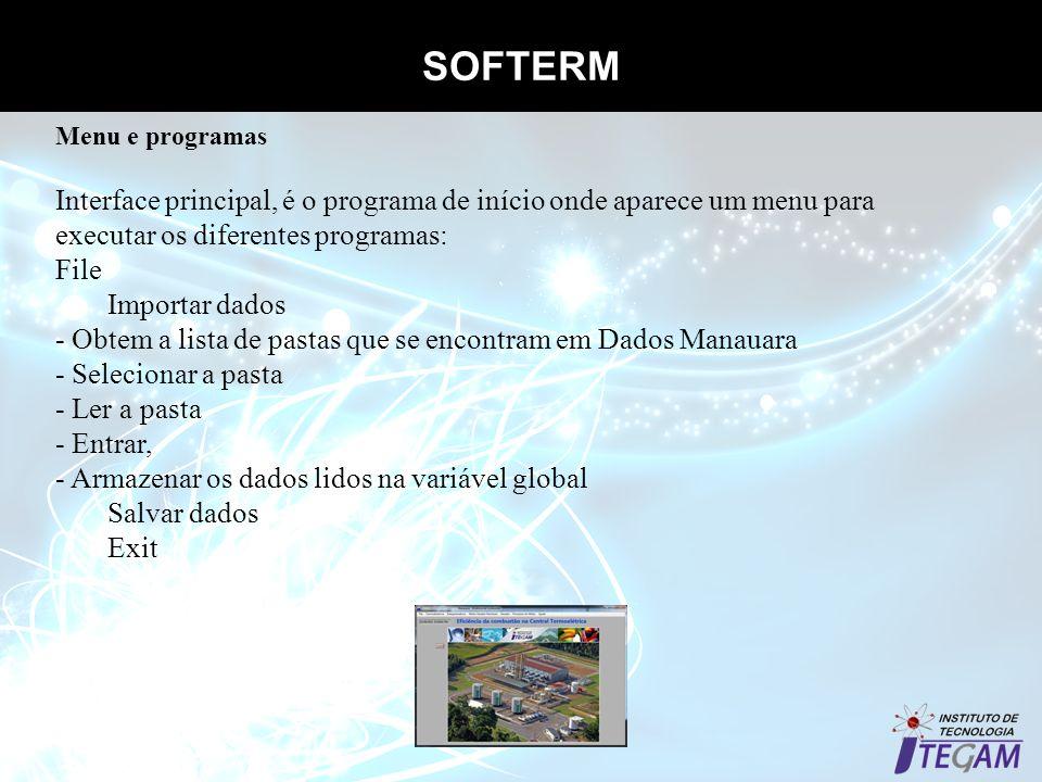 SOFTERM Menu e programas. Interface principal, é o programa de início onde aparece um menu para executar os diferentes programas: