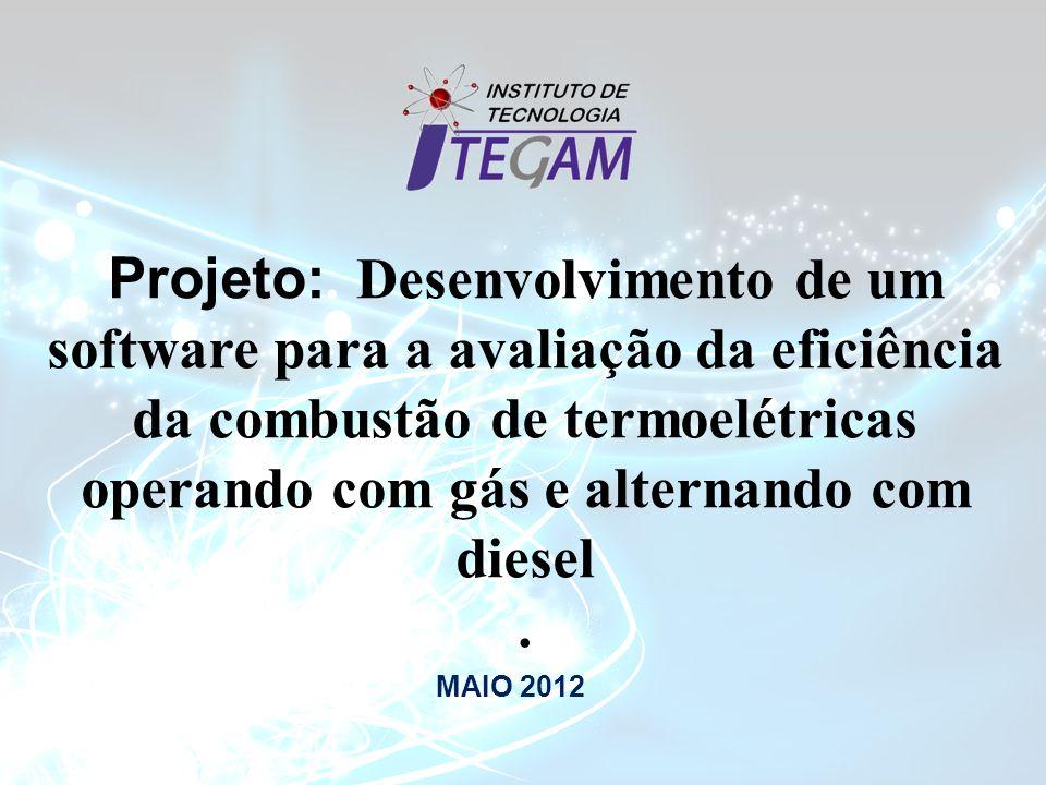 Projeto:. Desenvolvimento de um software para a avaliação da eficiência da combustão de termoelétricas operando com gás e alternando com diesel