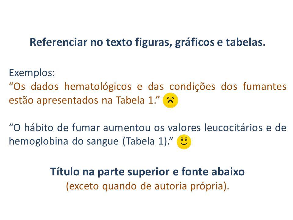 Referenciar no texto figuras, gráficos e tabelas.