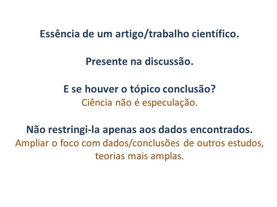 Essência de um artigo/trabalho científico. Presente na discussão.