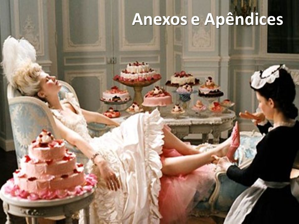 Anexos e Apêndices Maria Antonieta (2005), de Sofia Coppola