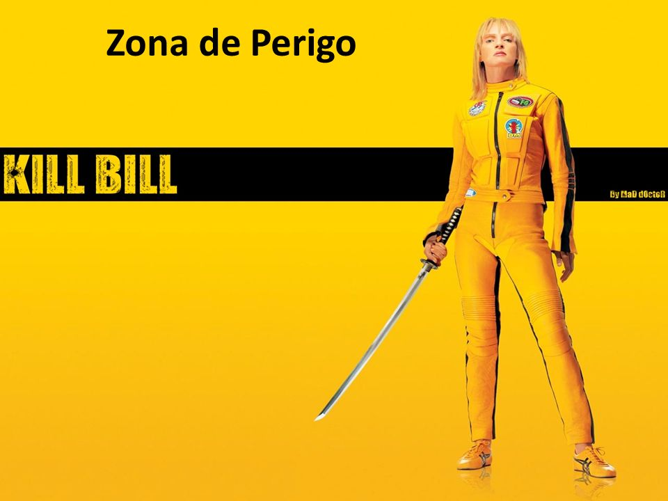 Zona de Perigo Kill Bill (2003-2004), de Quentin Tarantino