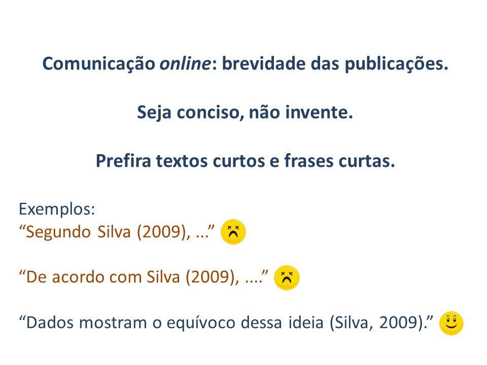 Comunicação online: brevidade das publicações.