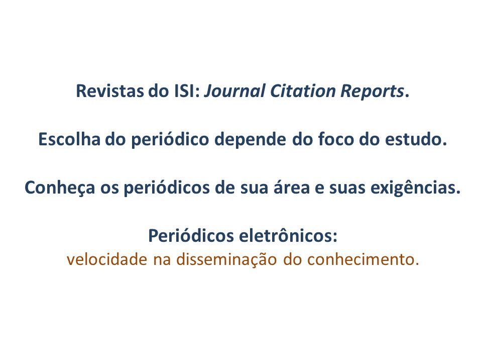 Revistas do ISI: Journal Citation Reports.