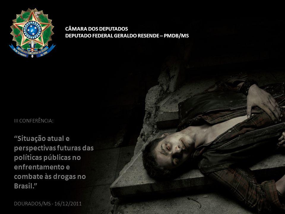 CÂMARA DOS DEPUTADOS DEPUTADO FEDERAL GERALDO RESENDE – PMDB/MS. III CONFERÊNCIA: