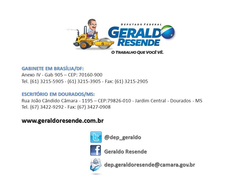 @dep_geraldo Geraldo Resende dep.geraldoresende@camara.gov.br