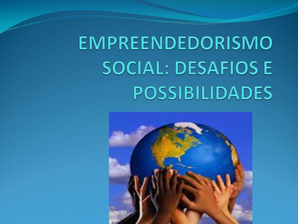 EMPREENDEDORISMO SOCIAL: DESAFIOS E POSSIBILIDADES