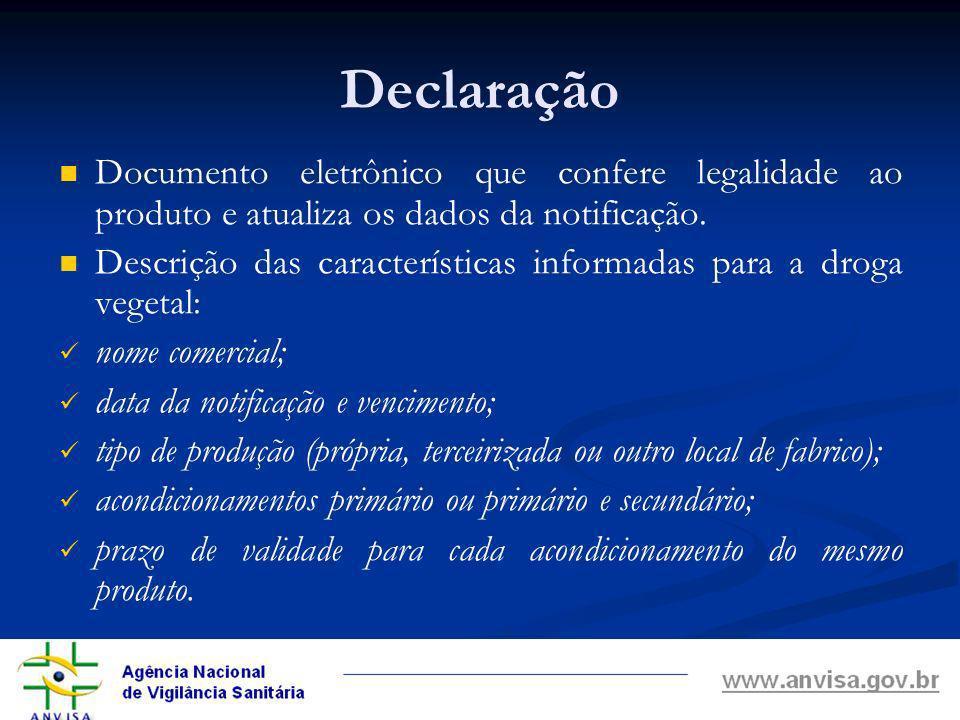 Declaração Documento eletrônico que confere legalidade ao produto e atualiza os dados da notificação.