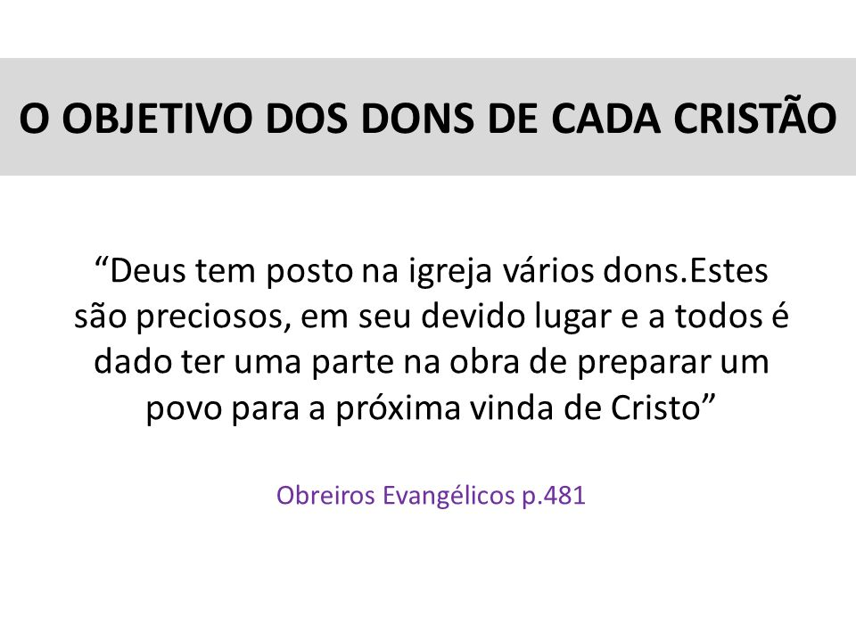 O OBJETIVO DOS DONS DE CADA CRISTÃO