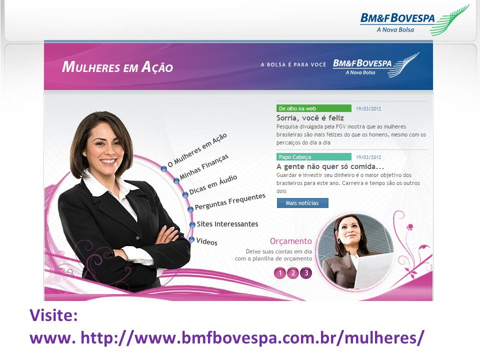 Visite: www. http://www.bmfbovespa.com.br/mulheres/