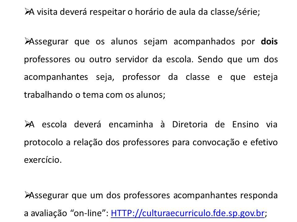A visita deverá respeitar o horário de aula da classe/série;