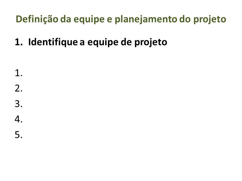 Definição da equipe e planejamento do projeto
