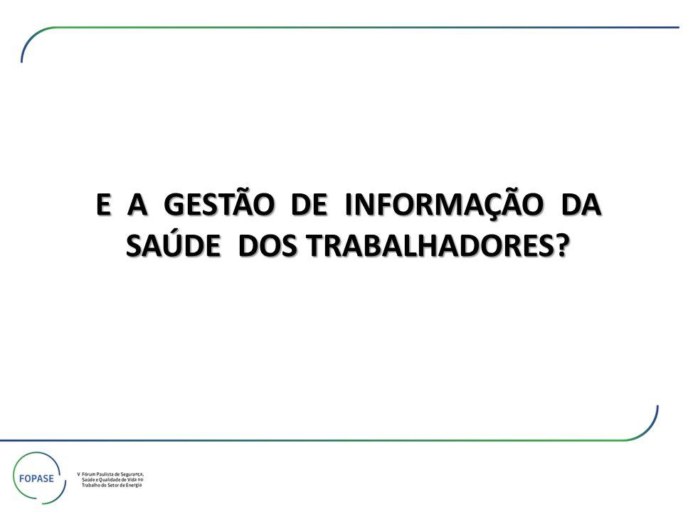 E A GESTÃO DE INFORMAÇÃO DA SAÚDE DOS TRABALHADORES