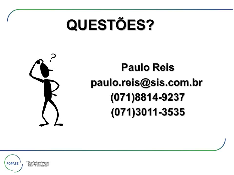 QUESTÕES Paulo Reis paulo.reis@sis.com.br (071)8814-9237